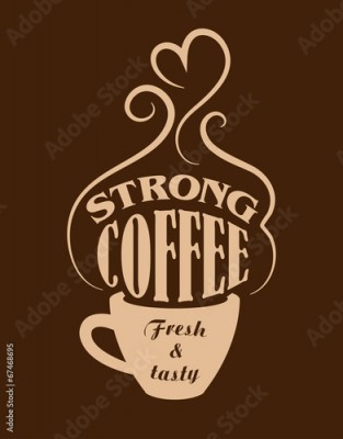 Fototapeta Strong coffee poster